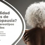 Taller '¿Sexualidad después de la menopausia? Mitos, estereotipos y realidades'